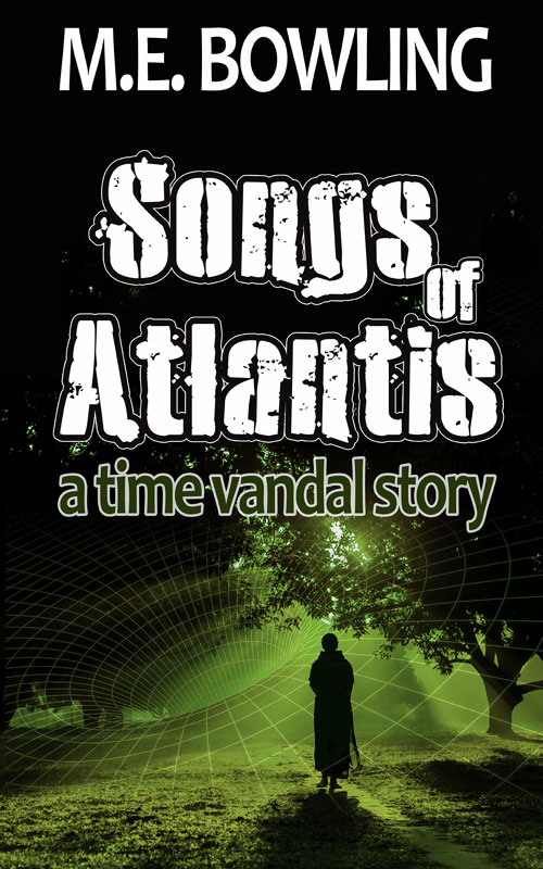 Time Travel Science Fiction - Songs of Atlantis - a Time Vandal Story